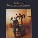 Bossa Nova Pelos Pássaros|Bossa Nova By The Birds/Charlie Byrd