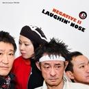 NEGATIVE II/LAUGHIN'NOSE