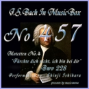 J・S・バッハ:モテット第4番 恐るるなかれ、われ汝と共にあり BWV228(オルゴール)/石原眞治