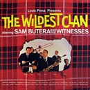 The Wildest Clan/Sam Butera & The Witnesses