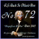 J・S・バッハ:マニフィカト変ホ長調 BWV243(オルゴール)/石原眞治