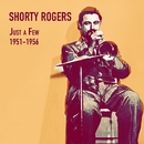 Just a Few 1951-1956/Shorty Rogers
