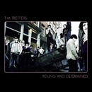 Young and Determined/TIM TREFFERS