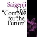 Live Compass for the Future/Saigenji