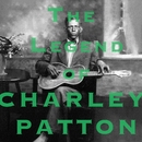 The Legend of Charley Patton (Original Versions)/Charley Patton