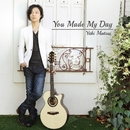 You Made My Day/松井祐貴
