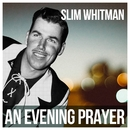 Slim Whitman - An Evening Prayer/Slim Whitman