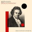 Beethoven - Eroica Symphony/Berlin Symphony Orchestra