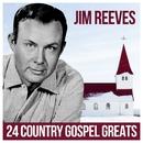 Jim Reeves - 24 Country Gospel Greats/Jim Reeves