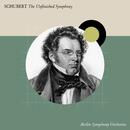 Schubert - The Unfinished Symphony/Berlin Symphony Orchestra