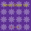 Never Grow Up ~ドラマ「地獄のガールフレンド」主題歌~ (オルゴール)/オルゴールサウンド J-POP