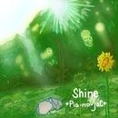 Shine/→Pia-no-jaC←