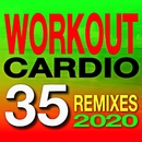 2020 Workout Cardio 35 Remixed/Cardio Hits! Workout