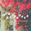 Our Saturdays/Ucca-Laugh
