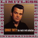 The Rockin' Roll Collection (HQ Remastered Version)/Conway Twitty