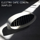Electro Cafe Cinema・・・ポップでテクノな映画テーマ曲集/DUAFLEX