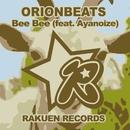 Bee Bee (feat. Ayanoize)/ORIONBEATS