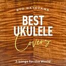 Best Ukulele Covers  J-songs for the World/名渡山遼