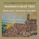 Lullabies In The World/Massimo Farao' Trio
