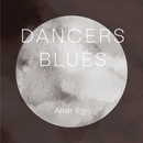 Dancers Blues/Alter Ego