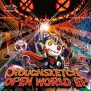OPEN WORLD EP/RoughSketch