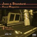 ジャズ・スタンダード ボーカルマガジンVOL.10<インストゥルメント>/FEI