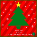 J-POP X'MAS GOLDEN HITS 2020(オルゴールミュージック)/西脇睦宏