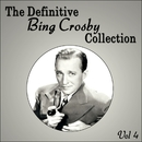The Definitive Bing Crosby Collection - Vol 4/Bing Crosby