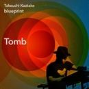 Tomb/タケウチカズタケ