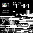 La Vie En Rave/Loopy Loop!