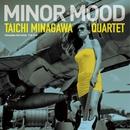 MINOR MOOD/皆川太一カルテット