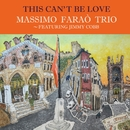 This Can't Be Love - featuring Jimmy Cobb/Massimo Farao' Trio