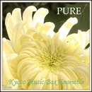 PURE - music box/Kyoto Music Box Ensemble