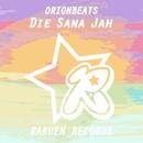 Die Sana Jah/ORIONBEATS