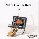 Naked Like The Rock/なおけんバンド