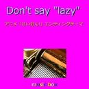 Don't say lazy ~アニメ「けいおん!」エンディングテーマ~(オルゴール)/オルゴールサウンド J-POP