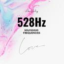 528Hz -修復、再生、奇跡、愛- ソルフェジオ周波数/ASIAN HEALING