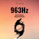 963Hz -宇宙意識、脳の活性- ソルフェジオ周波数/ASIAN HEALING