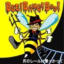 月のレールに乗っかって/BEE! BANG! BOO!