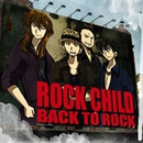 BACK TO ROCK/ROCK CHILD