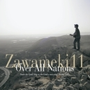 Zawameki11 Over All Nations/Zawameki