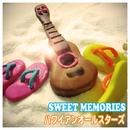 SWEET MEMORIES/ハワイアンオールスターズ