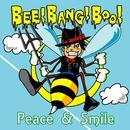 Peace & Smile/BEE! BANG! BOO!