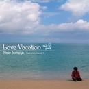 Love Vacation/染谷 俊