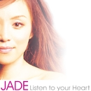 Listen To Your Heart/Jade