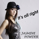 It's all right/JASMINE POWDER