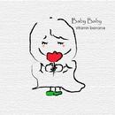 Baby Baby/ビタミンバナナ