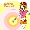 Wanna Dance?/Marry