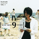 MUSIC FROM 9 STORIES VOL.1/Beadroads