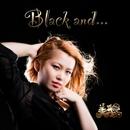 Black and…/美歌